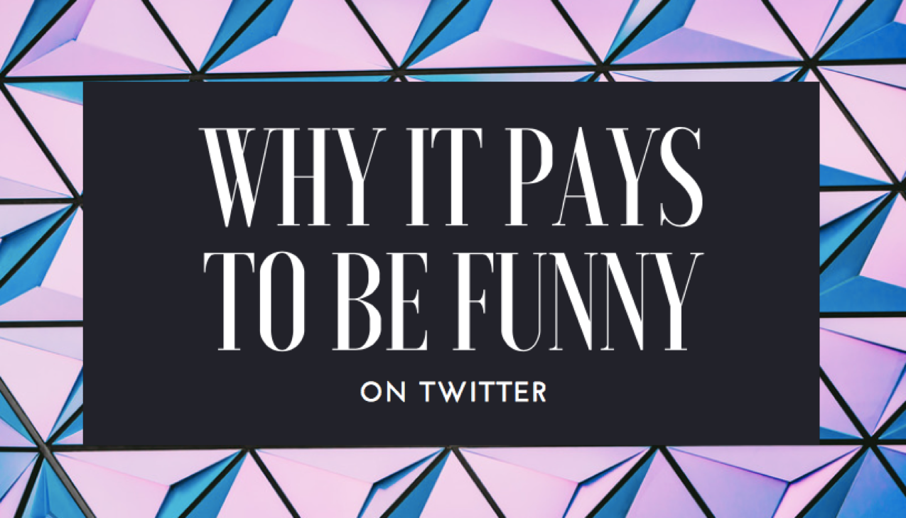 Why You Should Be Funny on Twitter