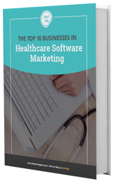 eBook: The Top 10 Businesses in Healthcare Software Marketing